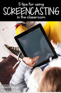 5 tips for using screencasting in the classroom