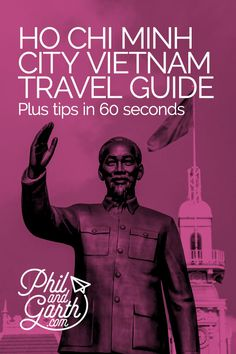 Ho Chi Minh City, Vietnam in 60 Seconds & Full Travel Guide