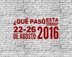 Sintiendo la Politica: ¿Que Paso esta Semana? 22 al 26 de Agosto 2016