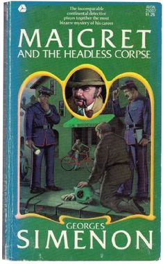 Maigret And The Headless Corpse by Georges Simenon (1967)