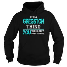 [Best Tshirt name origin] Its a GREGSTON Thing You Wouldnt Understand Last Name Surname T-Shirt Order Online Hoodies, Tee Shirts