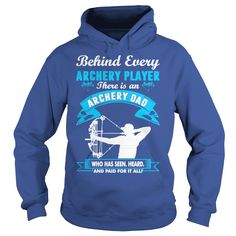 Behind Archery Player There Is An Archery Dad Tees, Order HERE ==> https://www.sunfrog.com/Jobs/125854168-740220685.html?8273, Please tag & share with your friends who would love it , #birthdaygifts #xmasgifts #renegadelife