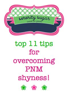 many PNMs worry about overcoming their shyness during recruitment. even active sisters may feel intimidated in such an intense social situation. check out these helpful tips for conquering sorority shyness! <3 BLOG LINK:  http://sororitysugar.tumblr.com/post/55103533401/conquer-pnm-shyness#notes