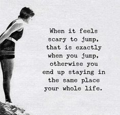 When it feels scary to jump, that is exactly when you jump.best quotes of the day Dope Quotes, Best Quotes, Motivational Quotes, Inspirational Quotes, Facebook Quotes, Empowerment Quotes, Daily Inspiration Quotes, Positive Mind, Positive Quotes