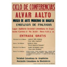 A graphically bold poster advertising the Alvar Aalto Architecture Conference in Bogotá, Colombia, in The series of four lectures was arranged by the Sociedad Colombiana de Arquitectos and Asociación Colombiana de Diseñadores. Chinese Architecture, Modern Architecture House, Futuristic Architecture, Modern Houses, Alvar Aalto, Zaha Hadid Architects, Santiago Calatrava, Poster Series, Throughout The World