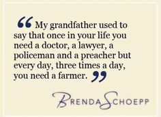 Every day, three times a day, you need a farmer