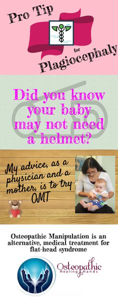 As a mom and physician, I understand your concerns about plagiocephaly, which can be treated with OMT (osteopathic manipulation treatment) instead of a helmet.