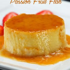 Try To Get Through This Recipe For Passion Fruit Flan Without Drooling