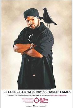 Ice Cube, Eames bird...hahaha it couldnt get funnier