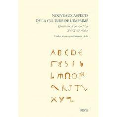 Nouveaux aspects de la culture de l'imprimé http://catalogues-bu.univ-lemans.fr/flora_umaine/jsp/query_direct_ppn.jsp?PPN=178998508