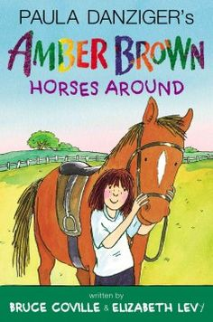 AMBER BROWN HORSES AROUND by Bruce Coville & Elizabeth Levy ::Amber is excited to be spending the summer after fourth grade with her friends at Camp Cushetunk, but things start getting complicated when she learns that her worst enemy, Hannah Burton, is one of her bunkmates.