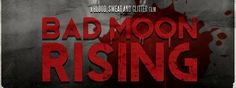 I recently dug up some information on a new werewolf thriller entitled Bad Moon Rising that's now in production in Britain. The found footage werewolf flic