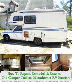 How To Repair, Remodel, & Restore, Old Camper Trailers, Motorhomes RV Interiors.  Always wanted to do this!