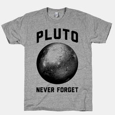 Pluto | HUMAN | T-Shirts, Tanks, Sweatshirts and Hoodies