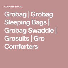 Grobag   Grobag Sleeping Bags   Grobag Swaddle   Grosuits   Gro Comforters