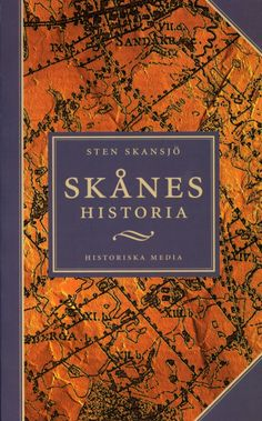 Skånes historia av Sten Skansjö. Från Historiska Media.