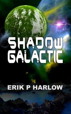 More Info on Erik P Harlow's Shadow Galactic-Voyage of the Sanguine Shadow #1 (kindle version cover via Goodreads, absolutely amazing author and book!: It is a time of uncertain peace. The Union of Allied World stands against the Ellogon Empire, but a second galactic war is imminent. Both sides make preparations, as a mysterious third faction materializes to threaten all life in the galaxy.Onto this stage steps Sal Santiago, a freshman at Terran University, joined by his friends Taryn…
