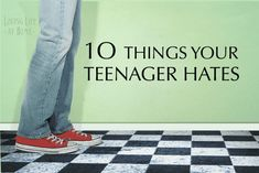10 Things Your Teenager Hates There's no doubt about it. Navigating life with a teenager at home can be a little tricky. All those hormon...
