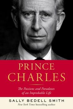 Prince Charles by Sally Bedell Smith. On NYT list 4/30/17. 2nd week on the list.