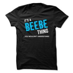 SPECIAL - It a BEEBE thing T-Shirts, Hoodies (19$ ==►► Shopping Shirt Here!)