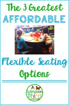 The 3 Greatest, Affordable Flexible Seating Options by A Word On Third