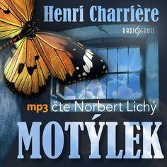 Legendárny Motýlek Henri Charrièra vychádza ako audiokniha. Radioservis vydáva audioknihu so záznamom rozhlasovej nahrávky z roku 2015. Číta Norbert Lichý. Music, Movies, Musica, Musik, Films, Muziek, Cinema, Movie, Film