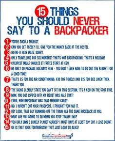 15 things you should never say to a backpacker...