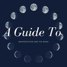 A Guide To Manifestation and the Moon – Bri Cuz I Said So