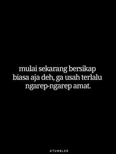 Quotes Rindu, Quotes Lucu, Cinta Quotes, Quotes Galau, Text Quotes, Short Quotes, Mood Quotes, Funny Quotes, Life Quotes