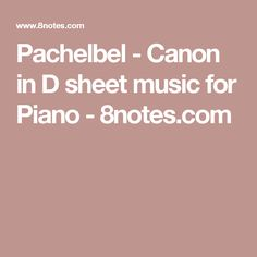 Pachelbel - Canon in D  sheet music for Piano - 8notes.com