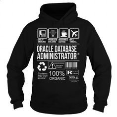 Awesome Tee For Oracle Database Administrator - #awesome t shirts #printed shirts. CHECK PRICE => https://www.sunfrog.com/LifeStyle/Awesome-Tee-For-Oracle-Database-Administrator-Black-Hoodie.html?60505