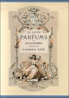 """668.54 RIM - Le livre des parfums /  Rimmel, E. """" Le parfumeur français du XIXe siècle retrace l'histoire du parfum à travers les civilisations, depuis l'Antiquité, dans un ouvrage publié en Grande-Bretagne, sous le titre«The Book of perfumes», qu'il a ensuite traduit en français."""""""
