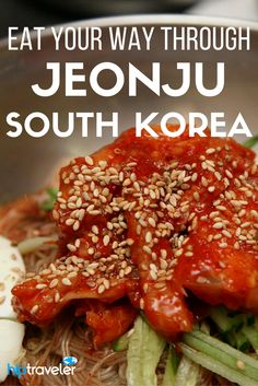 A travel guide to Jeonju, South Korea with a foodie focus. Tips on what to eat, where to find the best South Korean food, and other top things to do and see in the city. Best of food travel in Asia. | Blog by HipTraveler: Bookable Travel Stories from the World's Top Travelers