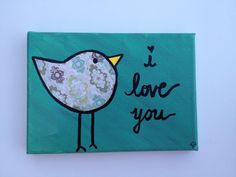 """i love you  Hand Painted Quote on  4"""" x 6"""" Canvas on Etsy, $12.00"""