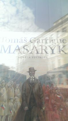 Tomas Garrigue Masaryk ... respekt!