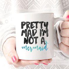 Pretty Mad I'm Not a Mermaid Mug | Mermaid Coffee Cup | Nautical Mug | Cute Mug | Funny Mug | Birthday | Christmas | Gifts for Her