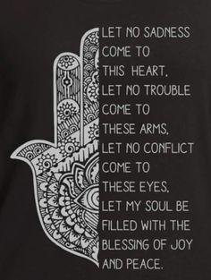 để không có nỗi buồn đến với trái tim này. để không gặp khó khăn đến với những cánh tay, để cho không có mâu thuẫn đến với những đôi mắt. hãy để linh hồn tôi được lấp đầy với các phước lành của niềm vui và bình an