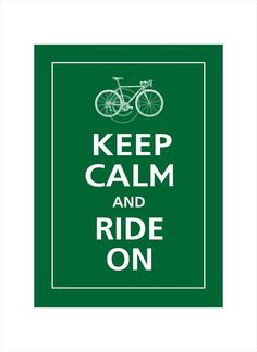 Keep Calm and RIDE ON Road Bike Print 5x7 (Forest Green featured) via Etsy