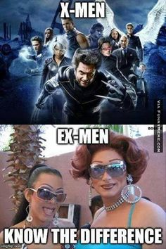 X-Men, Ex-Men Know the Difference - http://www.memefunnies.com/x-men-ex-men-know-the-difference/