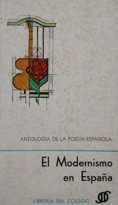 El modernismo en España / introducción, notas y vocabulario David Martínez Publicación Buenos Aires : Librería del Colegio, imp. 1966