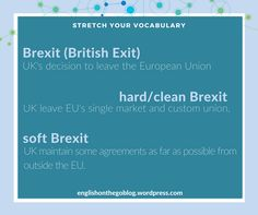 Stretch your vocabulary - Brexit, soft and hard Brexit