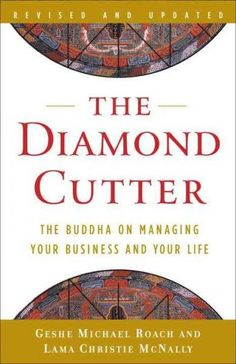 Diamond Cutter : The Buddha on Managing Your Business and Your Life