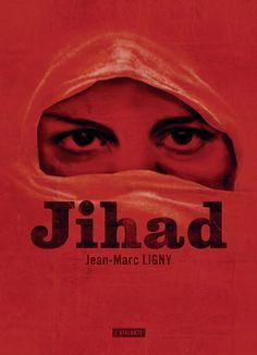 Jihad de Jean-Marc Ligny (avril 2017) ©leraf
