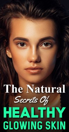 The Natural Secrets Of Healthy, Glowing Skin The natural secrets of healthy, radiant skin the too the Beauty Routine 20s, Hair Spa, Natural Skin Care, Natural Beauty, Radiant Skin, Skin Brightening, Skin Tips, Glowing Skin, Beauty Skin
