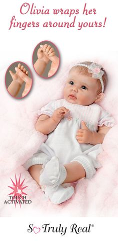 Touch Olivia and feel this lifelike baby doll respond to you in an adorable way!