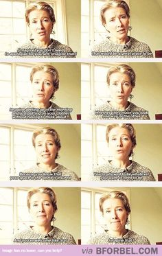 Wise Words From Emma Thompson…