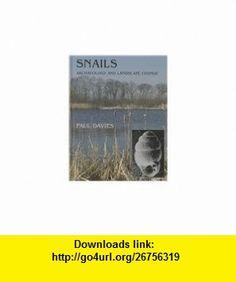 Snails Archaeology and Landscape Change (9781842173176) Paul Davies , ISBN-10: 1842173170  , ISBN-13: 978-1842173176 ,  , tutorials , pdf , ebook , torrent , downloads , rapidshare , filesonic , hotfile , megaupload , fileserve