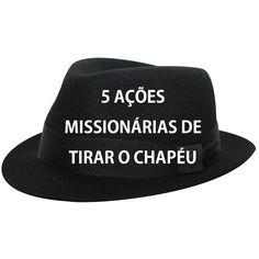 5 AÇÕES MISSIONÁRIAS DE TIRAR O CHAPÉU - Mundo Missionário