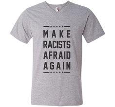 Make Racists Afraid Again Anti Trump T-Shirt
