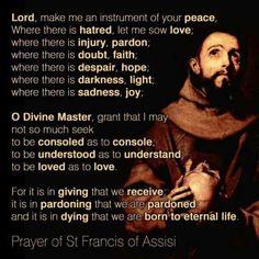 St francis of assisi - patron saint of animals prayer St. Francis, Saint Francis Prayer, Francis Of Assisi, Prayer For Peace, Faith Prayer, Catholic Quotes, Catholic Prayers, Religious Sayings, Bible Prayers